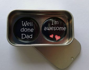 Dad, Fathers Day, Birthday Card Alternative, Well Done Dad, I'm Awesome  Magnet Gift Set with Gift Tin, Handmade, Keepsake, Momento