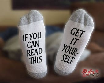 Get It Yourself Socks, If You Can Read This, Gift For Her, Gift For Him