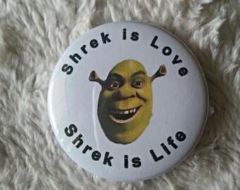 Shrek is Love Shrek is Life Pin back button