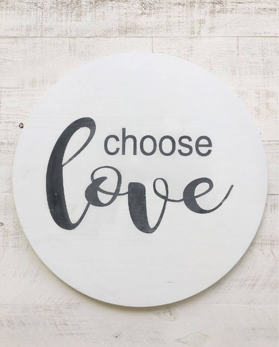 Choose Love Wood Sign - Round Wood Sign