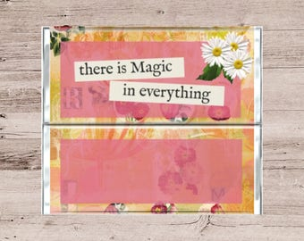 There Is Magic In Everything Chocolate Bar Wrapper-Mothers Day Candy Wrapper-Magic Candy Bar Wrapper-Quote Chocolate Bar Wrapper