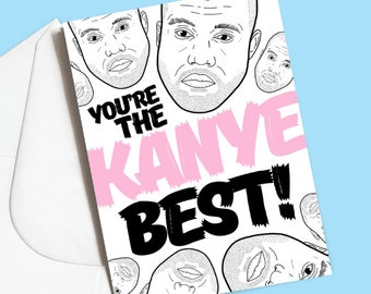 A5 Kanye West You're The Kanye Best! Birthday Card