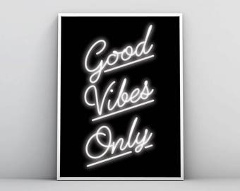 Good Vibes Only Print, Neon Lights Sign, Inspirational Quotes, Black & White, Typography Wall Art, Large Printable Poster, Digital Download