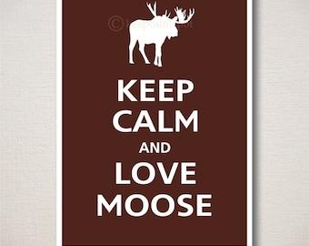Keep Calm and LOVE MOOSE Typography Art Print