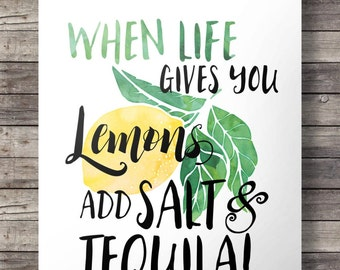 When life gives you lemons,add salt and tequila! Watercolor Hand lettering Printable wall art print motivational quote painting lemon