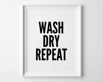 Wash Dry Repeat, minimalist art, wall decor, typography poster, black and white, scandinavian, simple decor, basic font