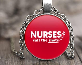 Nurse Necklace, funny nurse gift for RN necklace, nurse jewelry, nurse practitioner gift for nurse, pendant necklace, nurses call the shots