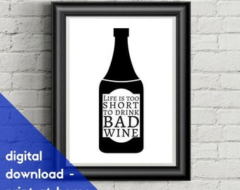 Wine lovers A4 Print to Download - 'Life is too short to drink bad wine'