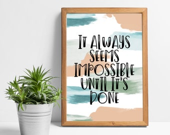 2 for 1! - Instant Digital Printable - Brush Stroke Quote - It Always Seems Impossible Until It's Done
