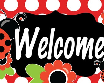 "Cute As a Lady Bug WELCOME Sign 12"" x 6"" High Quality Printed on Light Weight Metal"