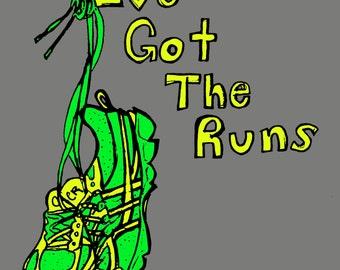 I've got the runs PRINT