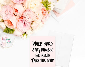 Work Hard Stay Humble Card | Be Kind Take the Leap Greeting Cards Stationery Motivational Inspirational Empowering Calligraphy Gift for Her