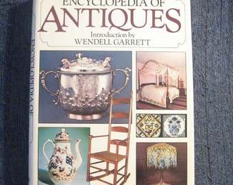 Vintage Book Encyclopedia of Antiques Introduction by Wendy Garrett 1976