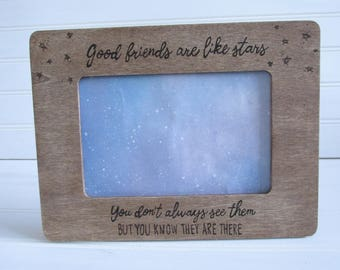 Good Friends Are Like Stars Picture Frame Wood Burned