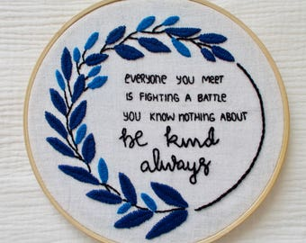 Handmade embroidery hoops, quote (be kind always)