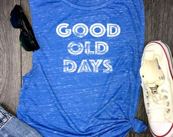 Positive vibes, throwback muscle tank, good old days tank, good ole days, retro tank womens, womens throwback tank, today is a good day