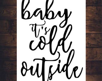 Baby It's Cold Outside CHRISTMAS HOUSEWARMING GIFT Holiday Winter Art Print Canvas