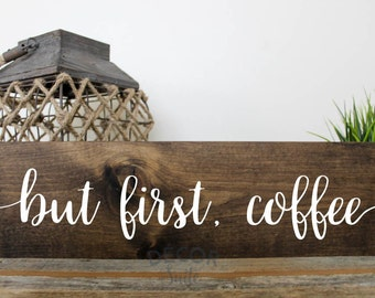 """But First Coffee Painted Wood Sign