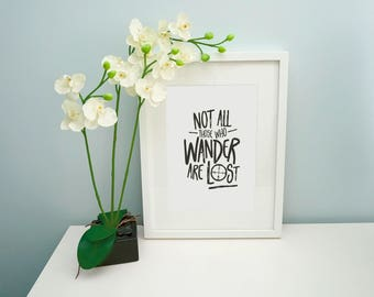 Not all those who wander are lost, Quote, Housewarming gift, Gift for wife, Print for Living room - Different colours & sizes, unframed