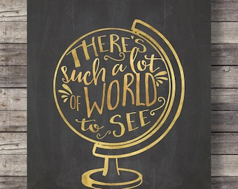 Such a lot of world to see | Chalkboard globe |  travel wall art | Map art print | Travel Printable wall art  | Wanderlust art print | gold