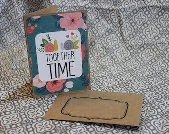Together Time Motivational Card Inspirational Card Love Card