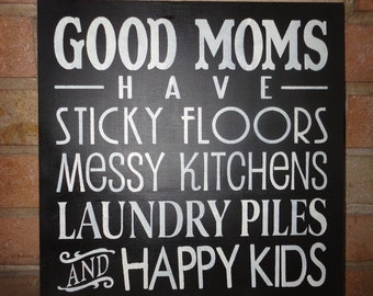 "Good Moms Sign, Have Sticky Floors, Wood Sign, Mother's Gift, Home Decor, Shelf Sitter, Kitchen Decor, Laundry Room Decor,Black, 12""x 12"""