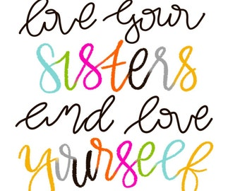 Love Your Sisters and Love Yourself