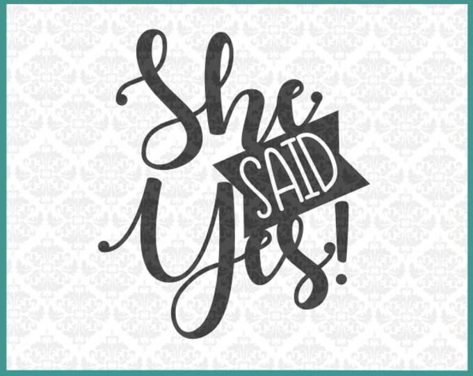 She Said Yes Svg, Engagement svg, Wedding svg, Engagement shirt svg, Bachelor svg, bride svg, groom shirt svg, Silhouette, Cricut