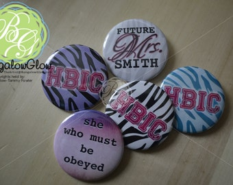HBIC, Future Mrs, She Who Must Be Obeyed Pin Back BUTTON - Bachelorette Accessory Mother's Day Gift