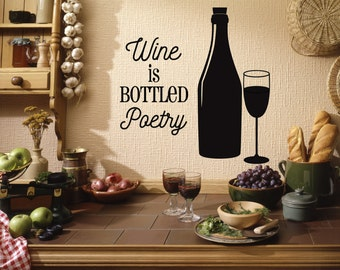Wine Decal, Wine Sticker, Wine is Bottled Poetry, Wall Decal, Wall Quote, I Love Wine, Wine, Home Decor, Wall Decor, Merlot, Chardonnay