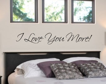 I Love You More Vinyl Wall Bedroom Decal