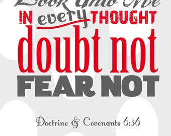 Doctrine and Covenants 6:36 Doubt Not Fear Not Print Image Download 8x10in