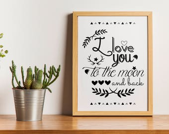 I Love You To The Moon and Back print, Typography Wall Art - black and white home decor - nursery print