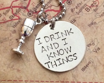Game of Thrones I drink and I know things necklace