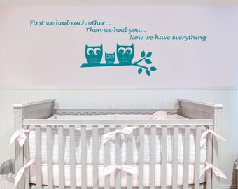 First We Had Eachother Then We Had You Now We Have Everything Vinyl Wall Decal - You Choose Color and Size - 009
