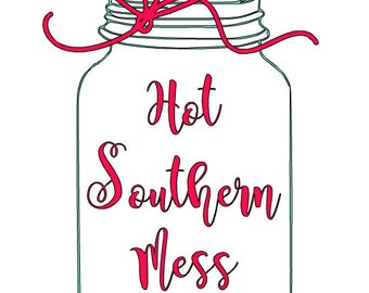 Hot Southern Mess Mason Jar Decal 6x9