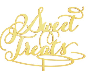 Sweet Treats Gold Dessert Sign, Laser Cut, Silver, Rustic Wood, or Custom Color