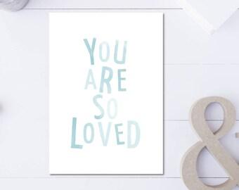 You Are So Loved Print, Boy Nursery Decor, Blue Wall Art For Kids, Childrens Room Poster, Nursery Prints