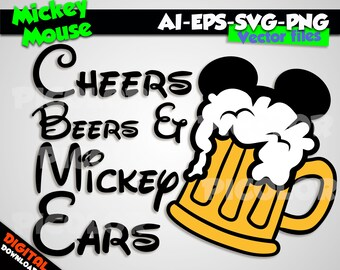 Mickey Mouse svg Cheers beers and Mickey ears  silhouette stencil file cricut vector cut file cutting file eps vector files