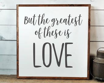 Greatest Of These Is Love Sign, FREE SHIPPING, Wedding Gift, Love Sign, Farmhouse Gift, Farmhouse Sign, Farmhouse Decor, Wooden Sign PS1014
