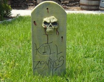 I kill zombies tombstone/sign.