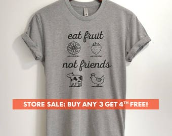 Eat Fruit Not Friends T-Shirt, Ladies Unisex Crewneck Shirt, Cute Vegan Shirt, Funny Vegan T-shirt, Gift, Short & Long Sleeve T-shirt