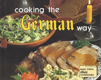 Cooking The German Way Helga Parnell 1989 A professional cook of German cuisine