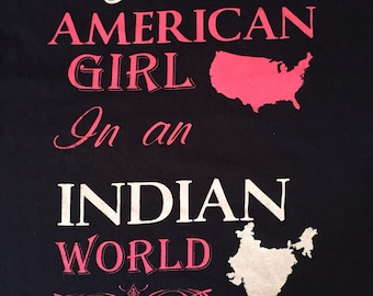 Just and American Girl in an Indian world T-shirt