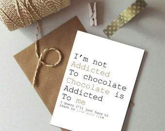 Chocolate lover card - Funny Birthday card - Addicted to chocolate card - Chocolate addict card - Card for friend