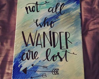 "Quote Painted Canvas ""Not All Who Wander Are Lost"""
