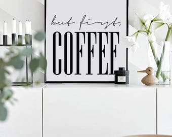 But First Coffee, Scandinavian Poster, Affiche Scandinave, Coffee Quote, Kitchen Poster, Coffee, Typography, Black and White, 50x70