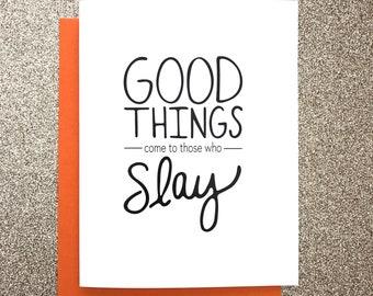 Slay A2 Greeting Card, Typography Print, Motivation, Inspiring Cards, Pep Talk, Monochrome Art