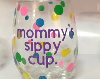 mommys sippy cup wineglass