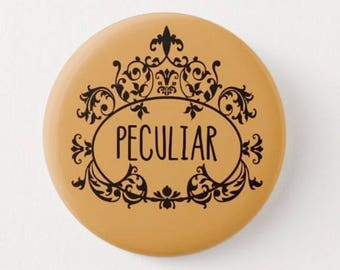 Peculiar -  Badges/Magnets - Miss Peregrines Home for Peculiar Children -  Quotes - Movies - Films - Tim Burton